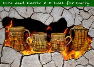 """Fire and Earth: 2-D Exhibit"" Call for Entry Deadline"