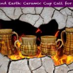 Fire and Earth Ceramic Cup Call for Entry