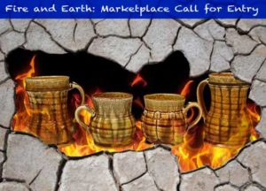 """Fire and Earth: 2-D Marketplace"" Call for Artwork Information Deadline"