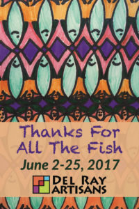 """Thanks for all the Fish"" Artwork Drop Off @ Del Ray Artisans Gallery 