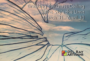 """Breaking the Glass Ceiling"" Artwork Pick Up @ Del Ray Artisans Gallery 
