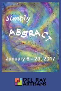 """Simply Abstract"" Artwork Pick Up @ Del Ray Artisans Gallery 